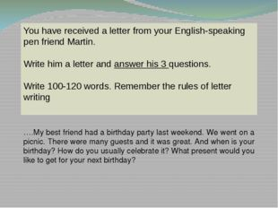You have received a letter from your English-speaking pen friend Martin. Writ
