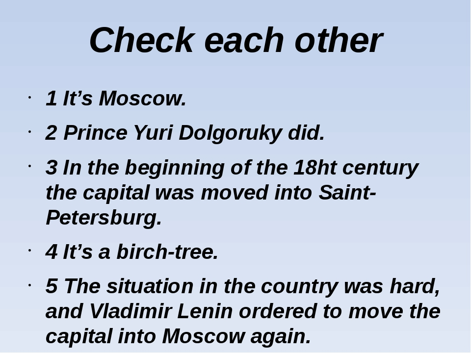 Check each other 1 It's Moscow. 2 Prince Yuri Dolgoruky did. 3 In the beginni...