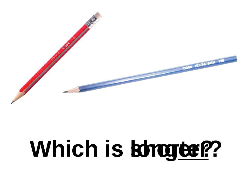 Which is shorter? Which is longer?
