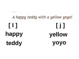 [ I ] [ j ] happy teddy yellow yoyo