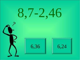 8,7-2,46 6,36 6,24