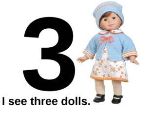 3 I see three dolls.