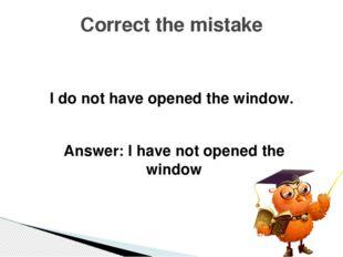 Мы еще не писали этот тест. Translate into English Answer: We haven't written