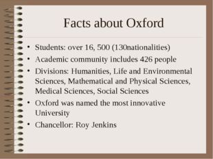 Facts about Oxford Students: over 16, 500 (130nationalities) Academic communi