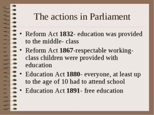 The actions in Parliament Reform Act 1832- education was provided to the midd