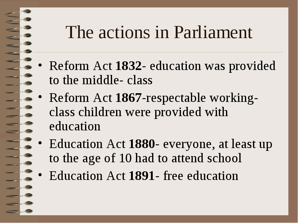 The actions in Parliament Reform Act 1832- education was provided to the midd...