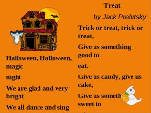 Halloween, Halloween, magic night We are glad and very bright We all dance an