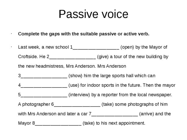 Passive voice Complete the gaps with the suitable passive or active verb. Las...