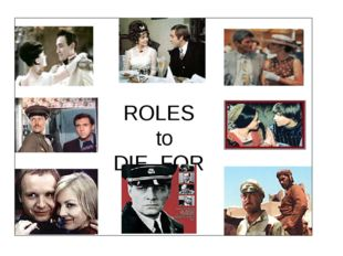 ROLES to DIE FOR