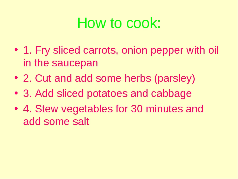 How to cook: 1. Fry sliced carrots, onion pepper with oil in the saucepan 2....