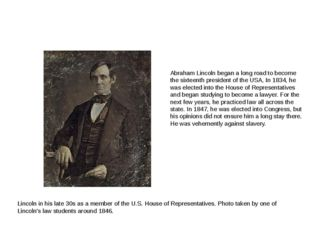 Lincoln in his late 30s as a member of the U.S. House of Representatives. Ph