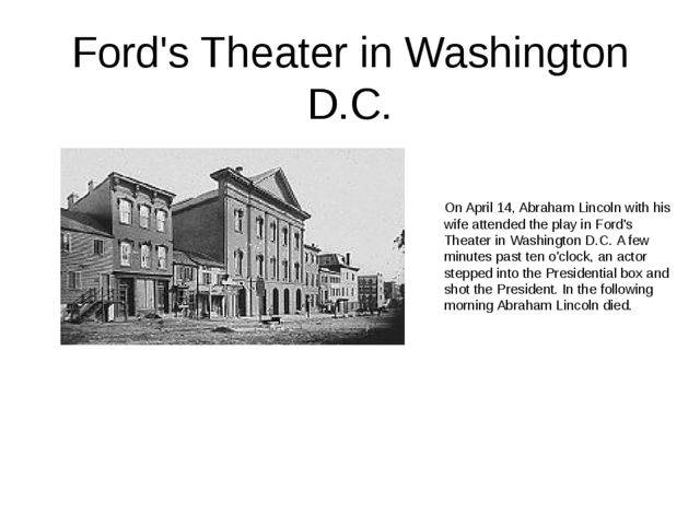 Ford's Theater in Washington D.C. On April 14, Abraham Lincoln with his wife...