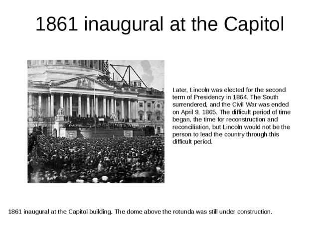 1861 inaugural at the Capitol 1861 inaugural at the Capitol building. The dom...