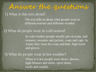 1) What is this text about? The text tells us about what people wear in diffe