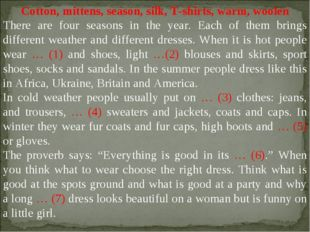 Cotton, mittens, season, silk, T-shirts, warm, woolen There are four seasons
