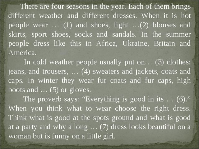 There are four seasons in the year. Each of them brings different weather an...