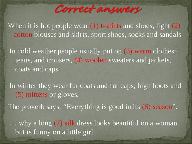 When it is hot people wear (1) t-shirts and shoes, light (2) cotton blouses a...