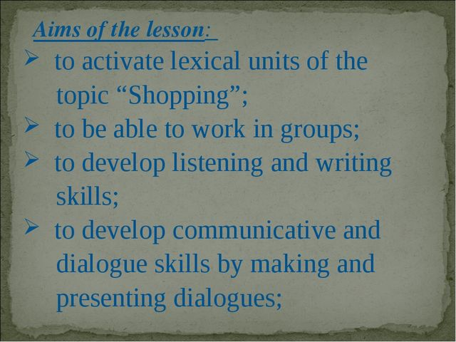 """Aims of the lesson: to activate lexical units of the topic """"Shopping""""; to be..."""