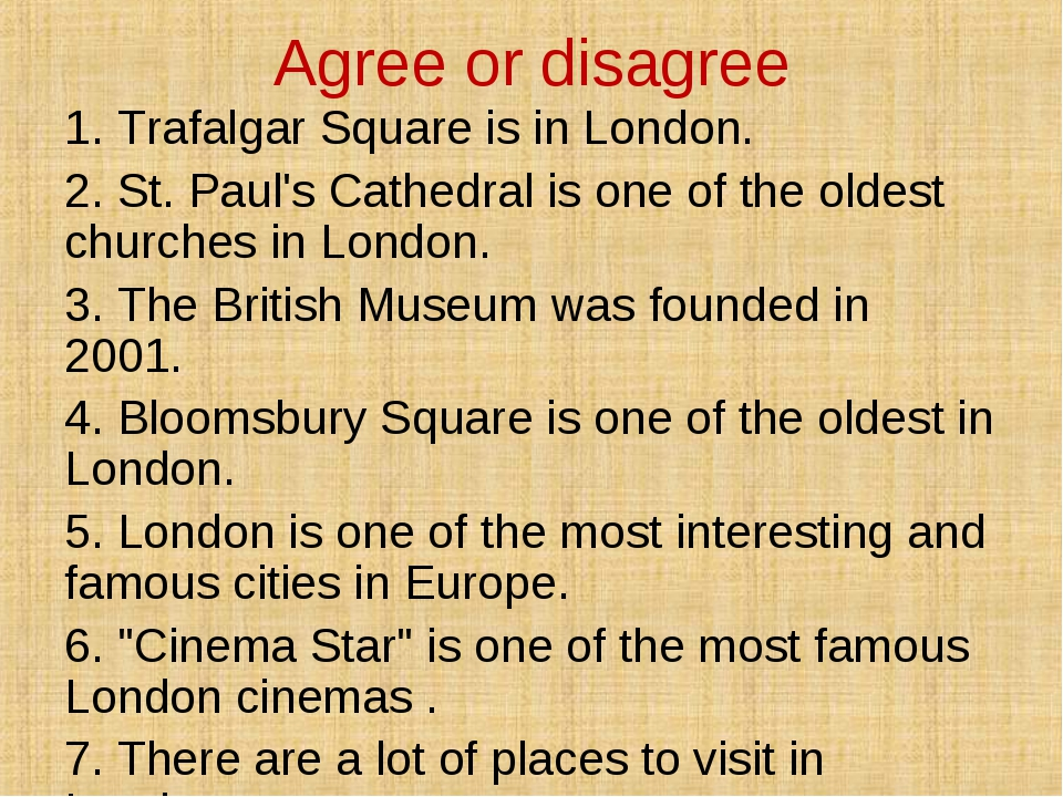 Agree or disagree 1. Trafalgar Square is in London. 2. St. Paul's Cathedral i...