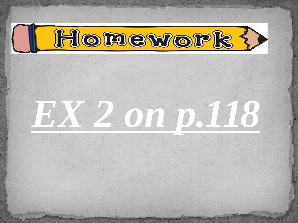EX 2 on p.118