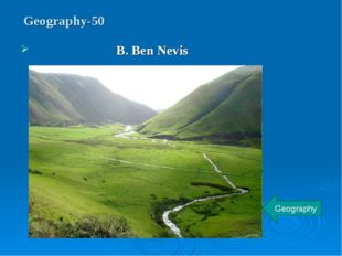 Geography-50 B. Ben Nevis Geography