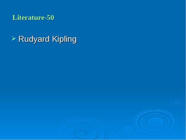 Literature-50 Rudyard Kipling