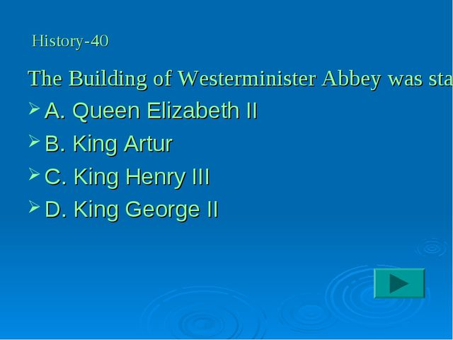 The Building of Westerminister Abbey was started by: A. Queen Elizabeth II B....