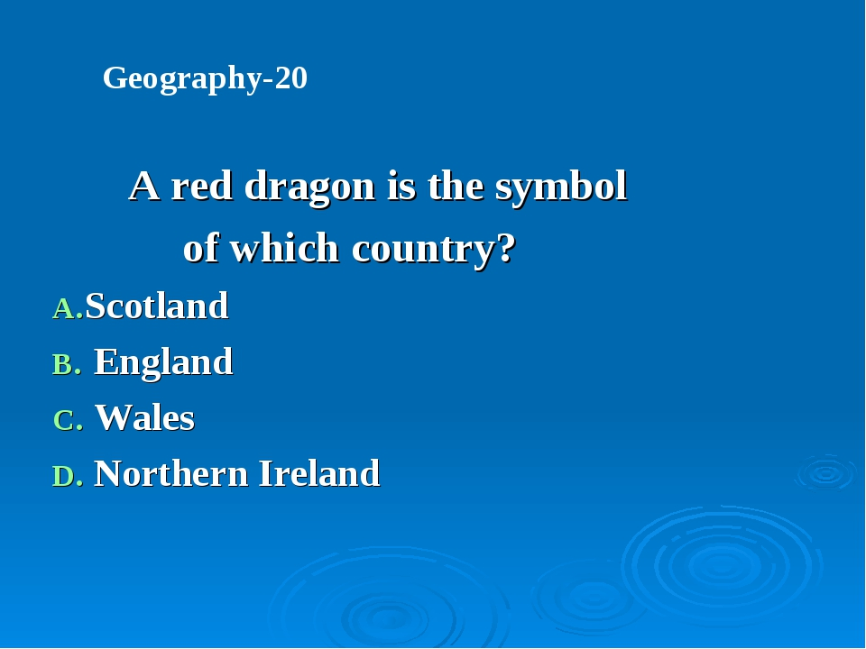 A red dragon is the symbol of which country? Scotland England Wales Northern...