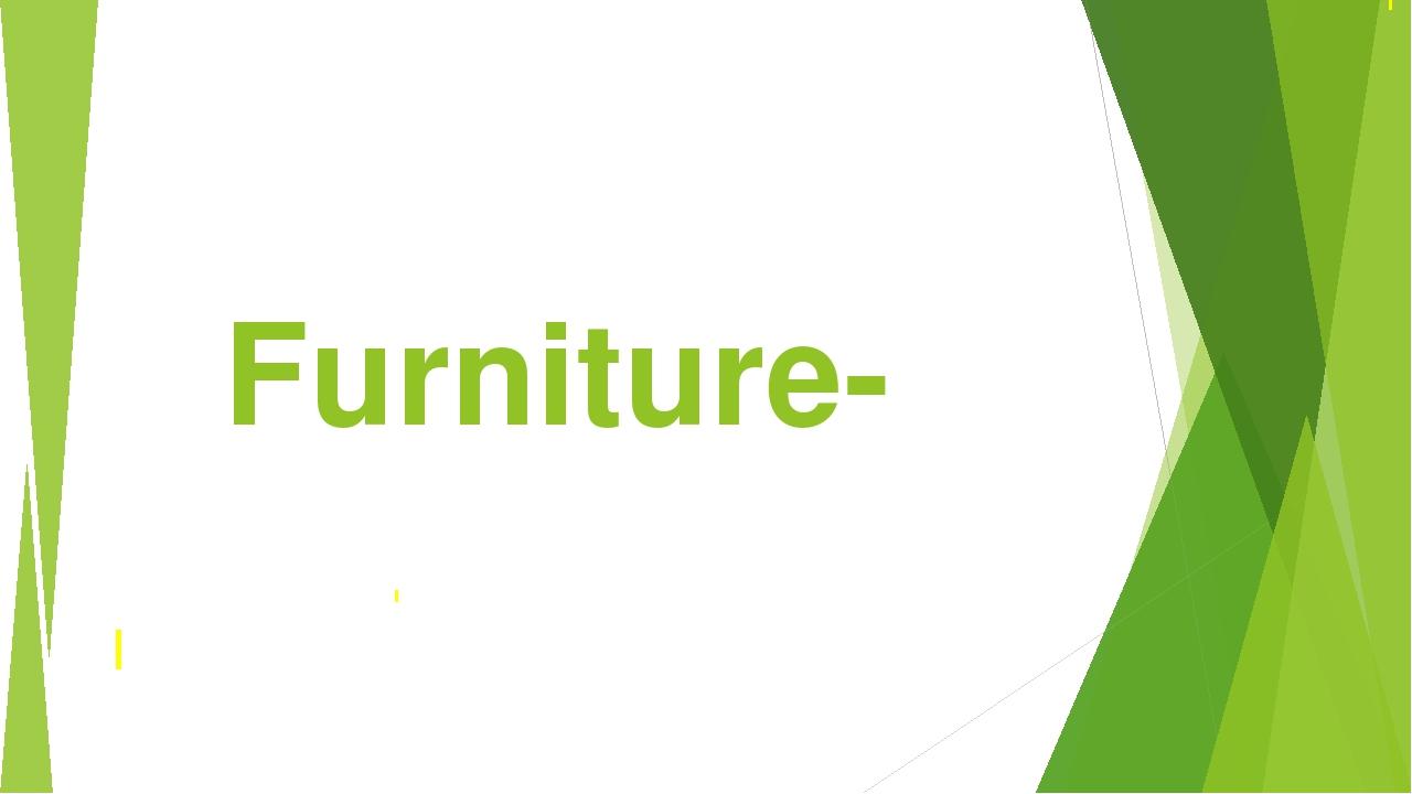 Furniture-