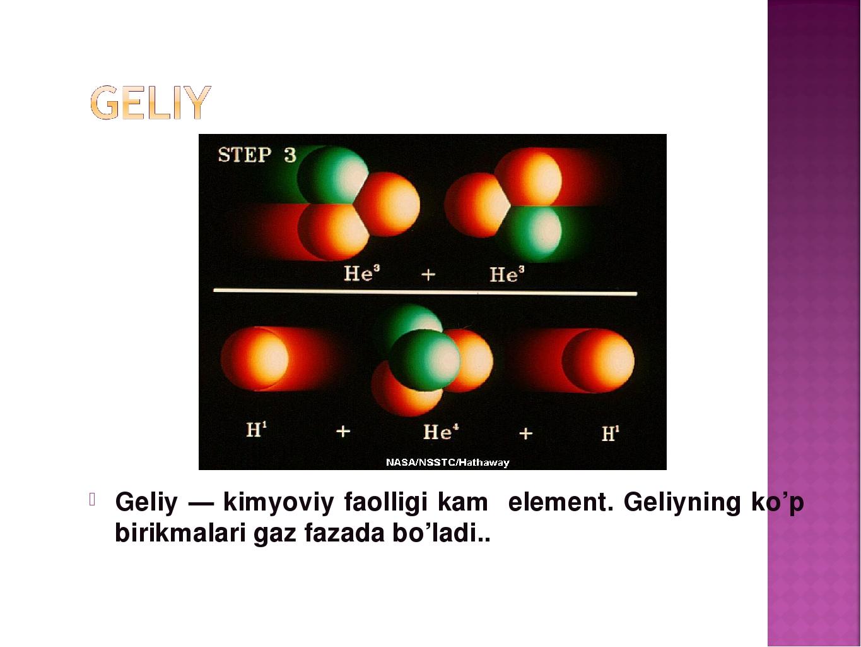 Geliy — kimyoviy faolligi kam element. Geliyning ko'p birikmalari gaz fazada...
