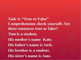 "Task 4: ""True or False"" Comprehension check yourself: Are these sentences tru"