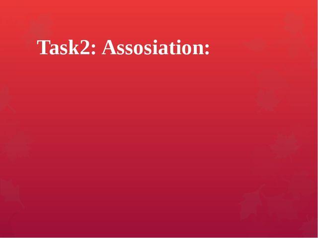 Task2: Assosiation: