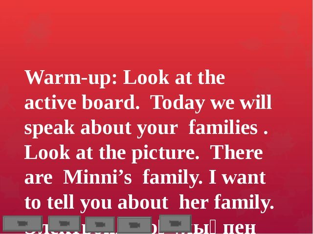 Warm-up: Look at the active board. Today we will speak about your families ....