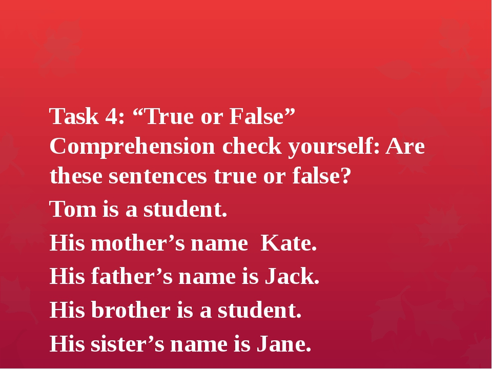 "Task 4: ""True or False"" Comprehension check yourself: Are these sentences tru..."