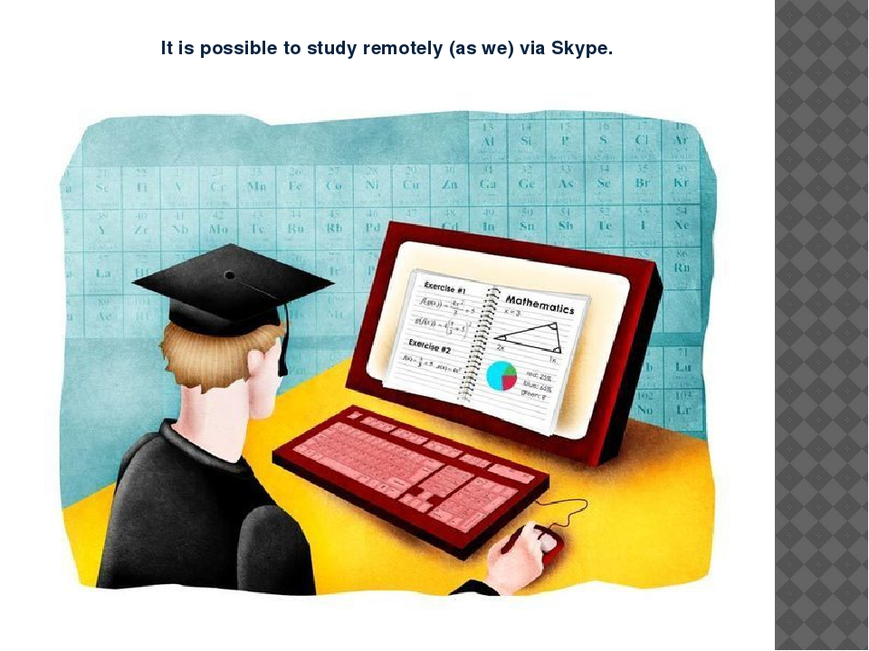 It is possible to study remotely (as we) via Skype.
