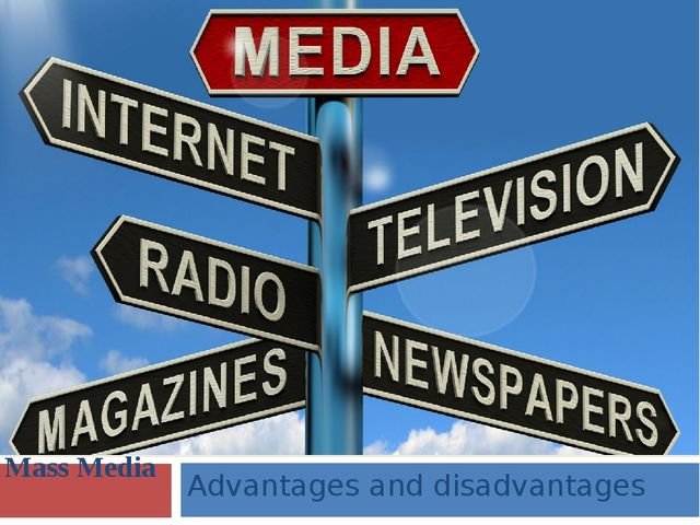 Mass Media Advantages and disadvantages