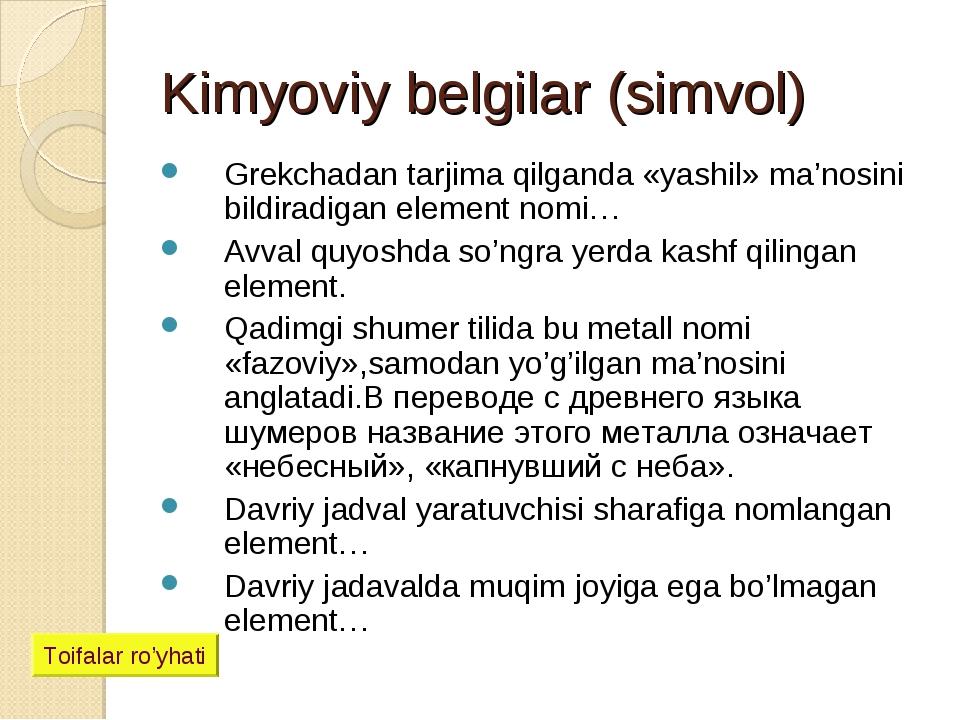 Kimyoviy belgilar (simvol) Grekchadan tarjima qilganda «yashil» ma'nosini bil...