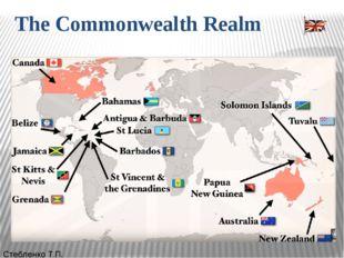 The Commonwealth Realm Стебленко Т.П. Королевства Содружества(англ.Commonwe