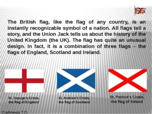 The British flag, like the flag of any country, is an instantly recognizable