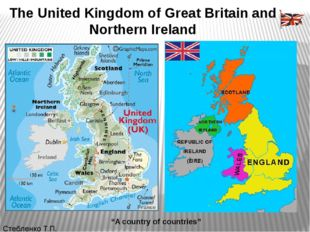 """TheUnitedKingdomof Great Britainand Northern Ireland """"A country of countr"""