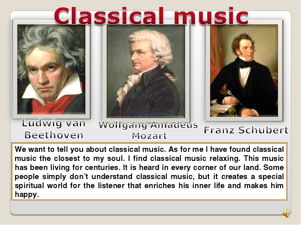 We want to tell you about classical music. As for me I have found classical m...