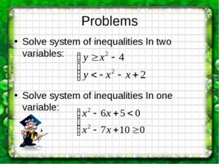 Problems Solve system of inequalities In two variables: Solve system of inequ