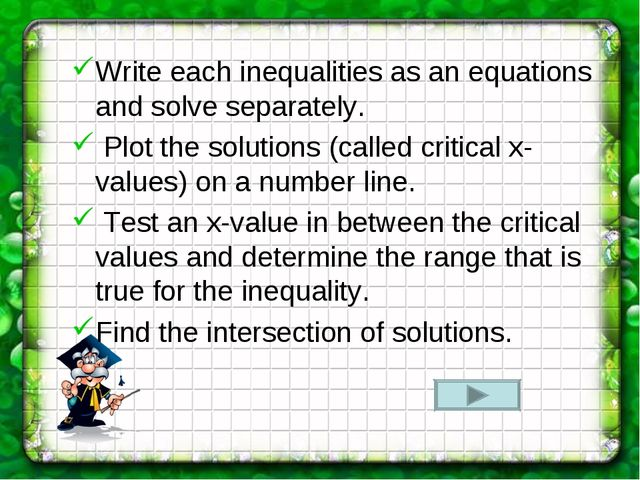 Write each inequalities as an equations and solve separately. Plot the soluti...
