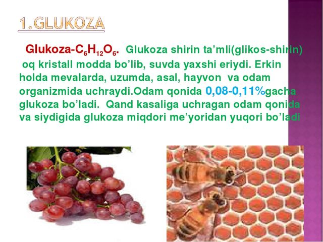 Glukoza-C6H12O6. Glukoza shirin ta'mli(glikos-shirin) oq kristall modda bo'li...