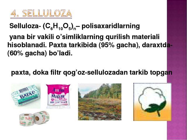 Selluloza- (С6Н10О5)n– polisaxaridlarning yana bir vakili o'simliklarning qu...