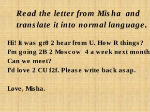 Read the letter from Misha and translate it into normal language. Hi! It was