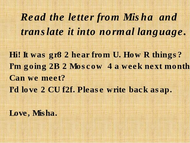 Read the letter from Misha and translate it into normal language. Hi! It was...