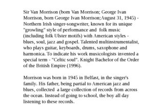 Sir Van Morrison (born Van Morrison; George Ivan Morrison, born George Ivan M