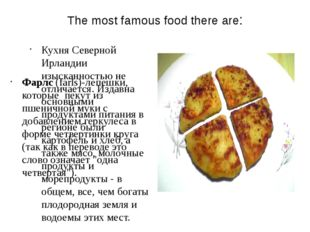 The most famous food there are: Кухня Северной Ирландии изысканностью не отли