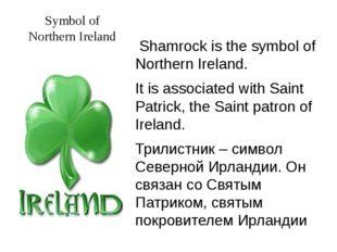 Symbol of Northern Ireland Shamrock is the symbol of Northern Ireland. It is